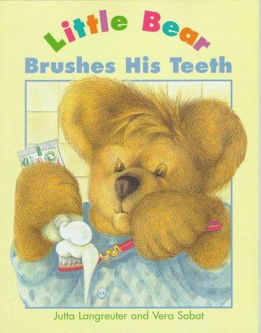 Little Bear Brushes His Teeth