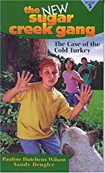 The Case of the Cold Turkey (New Sugar Creek Gang Books)