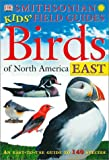 Smithsonian Kids' Field Guides: Birds of North America East