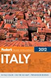 Fodor's Italy 2012, Fodor's Travel Publications, Inc. Staff, 0679009426