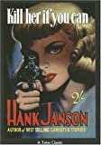 Kill Her If You Can, Hank Janson, 1903889901