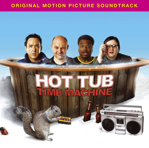 Hot Tub Time Machine [Music Fr...