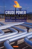 img - for Crude Power (Library of International Relations) by Oystein Noreng (2005-12-20) book / textbook / text book