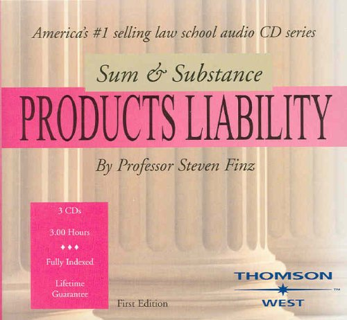 Sum and Substance Audio on Products Liability by West Academic Publishing
