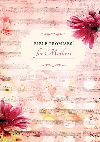 Bible Promises for Mothers (Promises for Life) (Bible Promises Series)