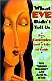What Eve Didn't Tell Us, Sue Thomen Dolquist and Jane M. Wood, 0817014160