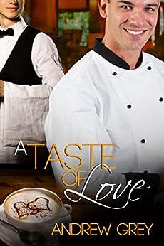 A Taste of Love (Taste of Love Stories Book 1) by [Grey, Andrew]
