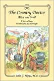 The Country Doctor, Alive and Well, John G. Hipps, 0962375802