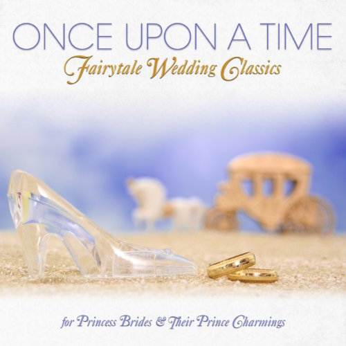 (Once Upon a Time - Fairytale Wedding Classics for Princess Brides & Their Prince Charmings)