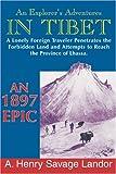 An Explorer's Adventures in Tibet, A. Henry Savage Landor, 1879415313