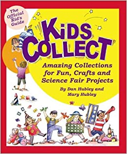 Kids Collect: Amazing Collections for Fun, Crafts, and
