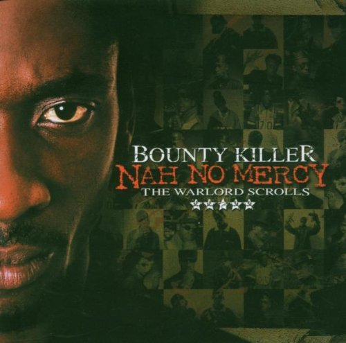 Nah No Mercy - The Warlord Scrolls [2 CD] by Bounty Killer (2006-11-07)