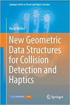 Book New Geometric Data Structures for Collision Detection and Haptics (Springer Series on Touch and Haptic Systems)