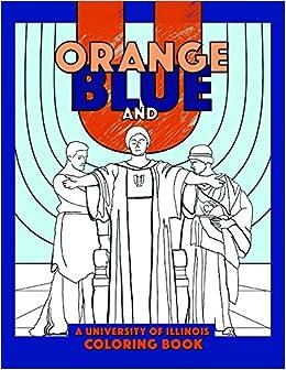 Amazon Orange Blue And U A University Of Illinois Coloring Book 9780252082689 The Press Books