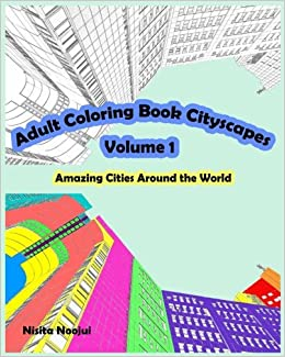 Amazon Adult Coloring Book Cityscapes Volume 1 Amazing Cities Around The World 9781539802341 Nisita Noojui Books