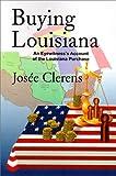 Buying Louisiana, Josee Clerens, 0595129161