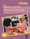 Débuter en petite section de maternelle (+ CD-Rom)