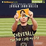 Curveball: The Year I Lost My Grip | Jordan Sonnenblick