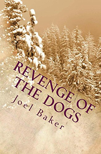 Revenge of the Dogs (The Colter Saga Book 6) by [Baker, Joel]