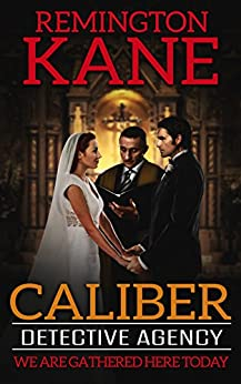Caliber Detective Agency - We Are Gathered Here Today by [Kane, Remington]