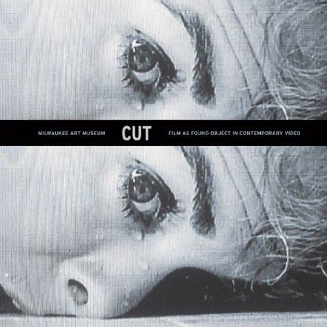 Download Cut: Film As Found Object In Contemporary Video pdf