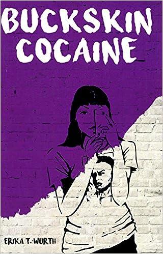 Amazon buckskin cocaine 9780982225271 erika t wurth books fandeluxe Choice Image