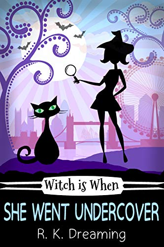 Witch Is When She Went Undercover (A Witch Detective Cozy Mystery Book 2)