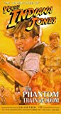 Adventures of Young Indiana Jones, Chapter 10 - The Phantom Train of Doom [VHS]