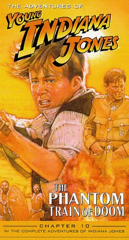Adventures of Young Indiana Jones, Chapter 10 - The Phantom Train of Doom [VHS] -