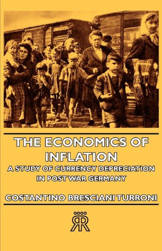 The Economics of Inflation - A Study of Currency Depreciation in Post War Germany ebook