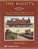 The Knotty, The: Illustrated Survey of the North Staffordshire Railway
