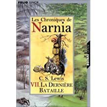 CHRONIQUES DE NARNIA T07 : LA DERNIÈRE BATAILLE