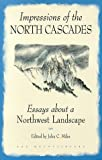 Impressions of the North Cascades, , 0898864844
