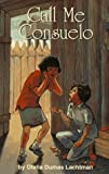 Call Me Consuelo, Ofelia Dumas Lachtman, 1558851879