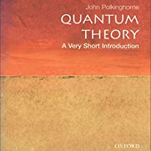 Quantum Theory: A Very Short Introduction Audiobook by John Polkinghorne Narrated by Dennis Holland