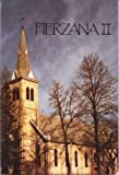 img - for Pierzana II : The Religious and Secular History of Pierz, Minnesota, 1865-1990 book / textbook / text book