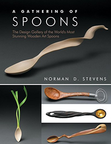 A Gathering of Spoons: The Design Gallery of the World's Most Stunning Wooden Art Spoons