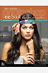 The Adobe Photoshop CC Book for Digital Photographers (2014 release) (Voices That Matter) Kindle Edition