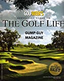 GolfWeek's Definitive Guide To THE GOLF LIFE Top Resort And Residential Courses, Break The Mold With Widely Divergent Styles