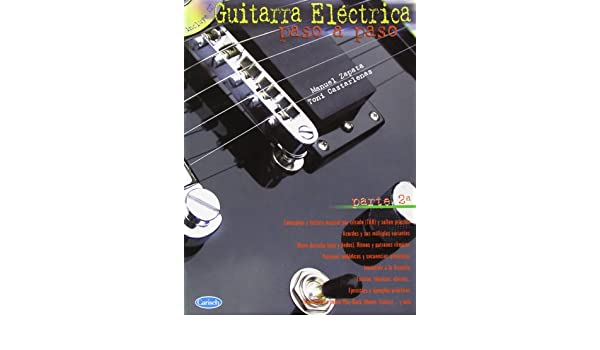 Amazon.com: La guitarra electrica paso a paso 2 + CD (9788438710180): Manuel Zapata: Books
