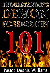 Understanding Demon Possession 101