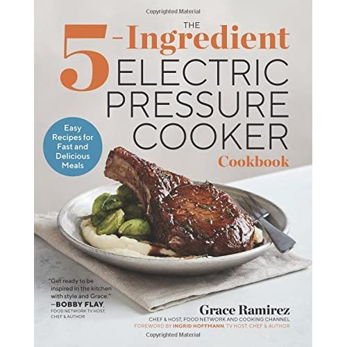 The 5 Ingredient Electric Pressure Cooker Cookbook Easy Recipes For