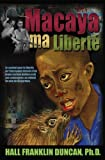 img - for Macaya ma Liberte (French Edition) book / textbook / text book