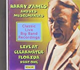 Live From Clearwater Part 1 by Harry James & His Music Makers (1996-04-02)