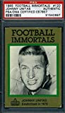 Johnny Unitas Signed Certified 1985 Immortals Authenic Autograph - PSA/DNA Certified - Football Slabbed Autographed Cards