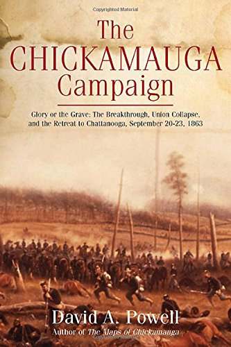 Download The Chickamauga Campaign―Glory or the Grave: The Breakthrough, the Union Collapse, and the Defense of Horseshoe Ridge, September 20, 1863 ebook