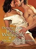 Taming Her Irish Warrior (MacEgan Brothers series Book 5)