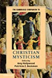 The Cambridge Companion to Christian Mysticism, Hollywood, Amy M. and Beckman, Patricia Z., 0521682274