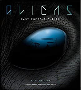 Aliens: The Complete History of Extra Terrestrials: From ...