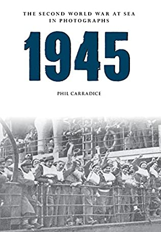 book cover of 1945: The Second World War at Sea in Photographs